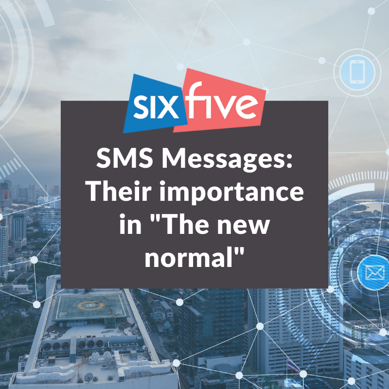 SMS Messages and their importance in 'the new normal'