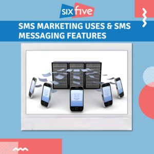 SMS Marketing Uses & SMS Messaging Features